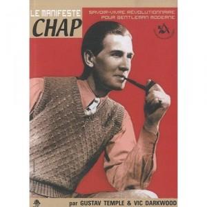 Le Manifeste Chap, savoir-vivre révolutionnaire pour gentleman moderne (Editions des Equateurs, 20 euros)